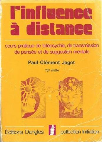 """L'influence à distance n'est pas seulement une affaire d'Opérateurs. Différents auteurs (ici Paul-Clément Jagot) ont publié des manuels pratiques et Gurdjieff raconte que c'était sa """"spécialité"""" - jusqu'à même pouvoir tuer un yack à  distance."""